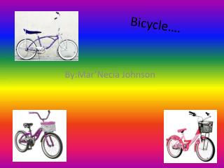 Bicycle….