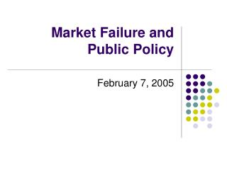 Market Failure and Public Policy