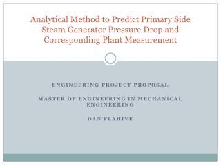 Engineering Project Proposal Master of Engineering in Mechanical Engineering Dan flahive