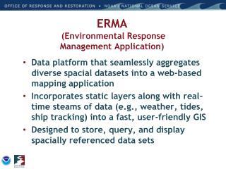 ERMA  (Environmental Response  Management Application)