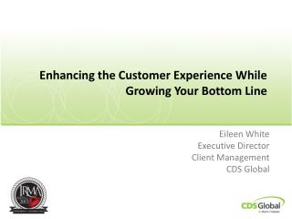 Enhancing the Customer Experience While Growing Your Bottom Line
