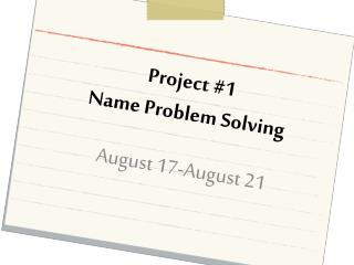 Project #1 Name Problem Solving