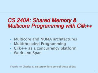 CS 240A: Shared Memory & Multicore Programming with Cilk++