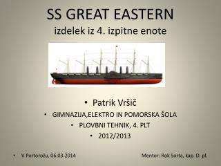 SS GREAT EASTERN izdelek iz 4. izpitne enote