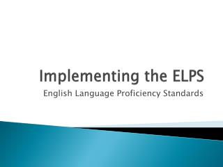Implementing the ELPS