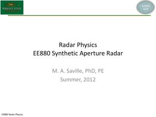 Radar Physics EE880 Synthetic Aperture Radar