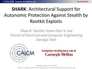 SHARK : Architectural Support for Autonomic Protection Against Stealth by Rootkit Exploits