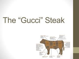 The �Gucci� Steak