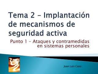 Tema 2 – Implantación de mecanismos de seguridad activa