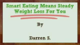 ppt 40059 Smart Eating Means Steady Weight Loss For You