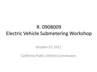 R. 0908009 Electric Vehicle Submetering Workshop