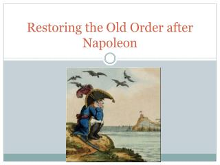 Restoring the Old Order after Napoleon