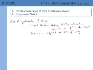 PHY205 	   Ch17:  Rotational Statics.  slide # 1