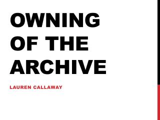 Owning of the Archive