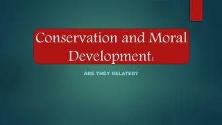 Conservation and Moral Development: