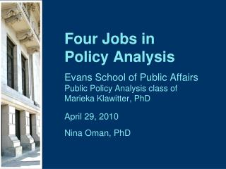 Four Jobs in  Policy Analysis Evans School of Public Affairs