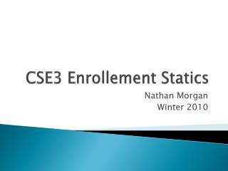 CSE3  Enrollement  Statics