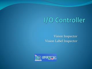 I/O  Controller