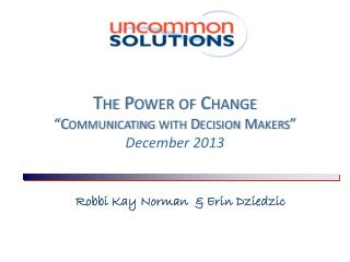 """The  Power of  Change  """"Communicating with Decision Makers"""" December 2013"""
