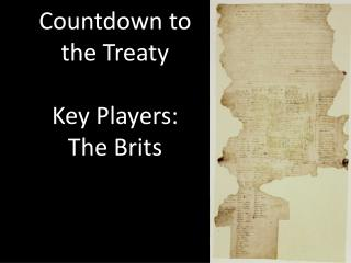 Countdown to the Treaty Key Players: The Brits