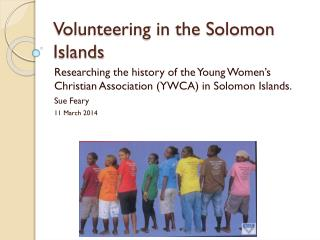Volunteering in the Solomon Islands