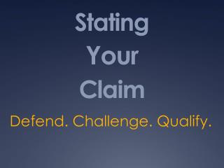 Stating  Your Claim