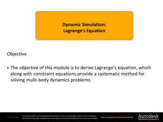 Dynamic  Simulation : Lagrange's Equation