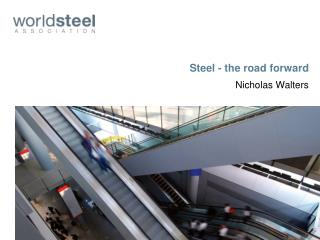 Steel - the road forward