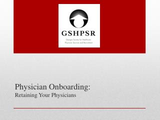 Physician Onboarding: Retaining Your Physicians