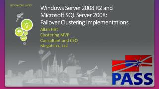 Windows Server 2008 R2 and Microsoft SQL Server 2008: Failover Clustering Implementations