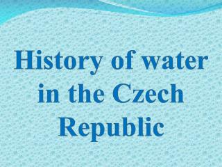 History of water  in  the Czech Republic