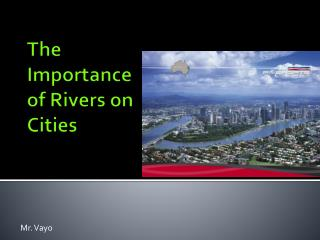 The Importance of Rivers on Cities