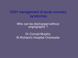 DGH management of acute coronary syndromes