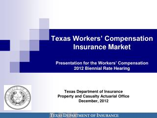 Texas Department of Insurance Property and Casualty Actuarial Office December, 2012