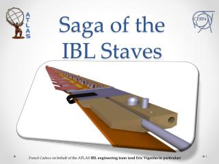 Saga of the  IBL Staves