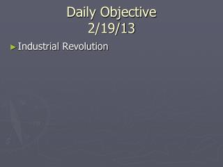 Daily Objective 2/19/13