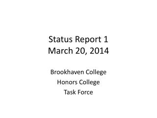 Status Report 1 March 20, 2014