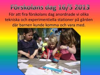 Förskolans dag 16/5 2013