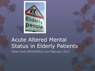 Acute Altered Mental Status in Elderly Patients