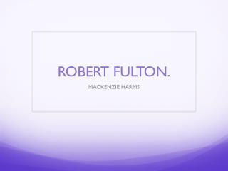 ROBERT FULTON.