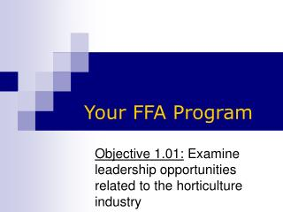 Objective 1.01:  Examine leadership opportunities related to the horticulture industry