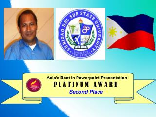 Asia's Best in  Powerpoint  Presentation P L A T I N U M   A W A R D 	Second Place