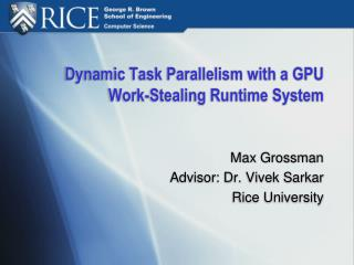 Dynamic Task Parallelism with a GPU Work-Stealing Runtime System