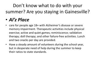 Don't know what to do with your summer? Are you staying in Gainesville?