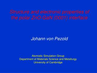Structure and electronic properties of the polar ZnO-GaN 0001 interface    Johann von Pezold