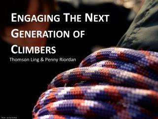 Engaging The Next Generation of Climbers