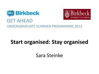 Start organised: Stay organised Sara Steinke