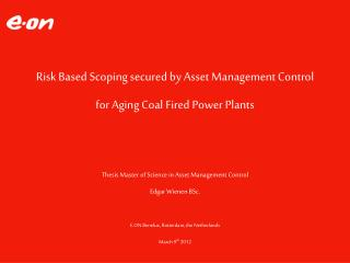 Risk Based Scoping secured by  Asset Management  Control for Aging Coal Fired  Power  Plants