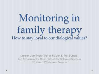 Monitoring in family  therapy How  to stay loyal to our dialogical values ?