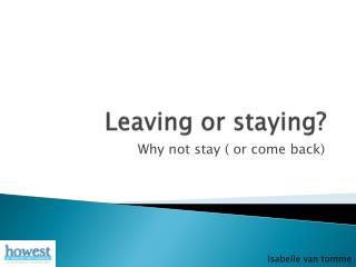 Leaving or staying ?